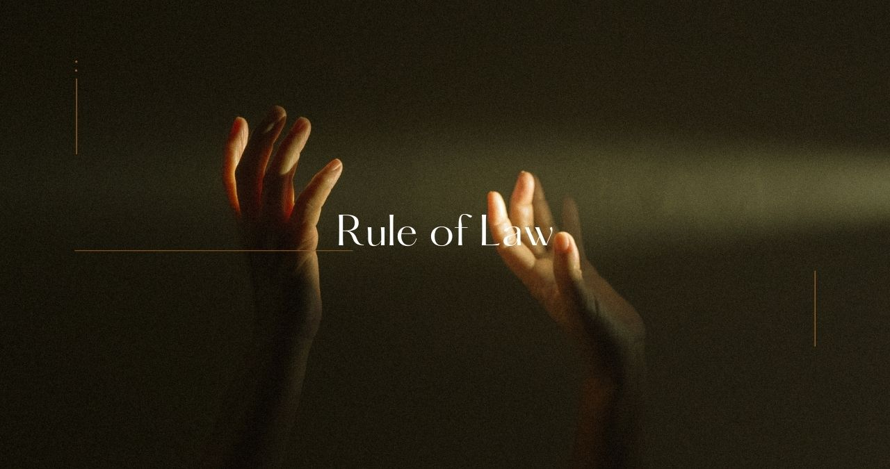 Explained: Rule of Law - LexForti Legal News and Journal